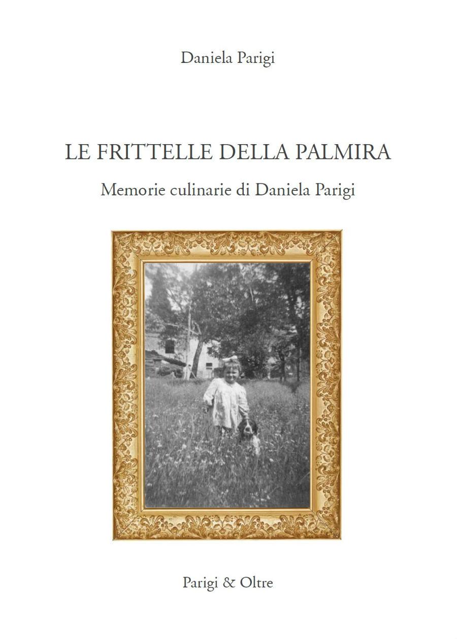 le frittelle della palmira daniela parigi parigi e oltre edizioni borgo san lorenzo